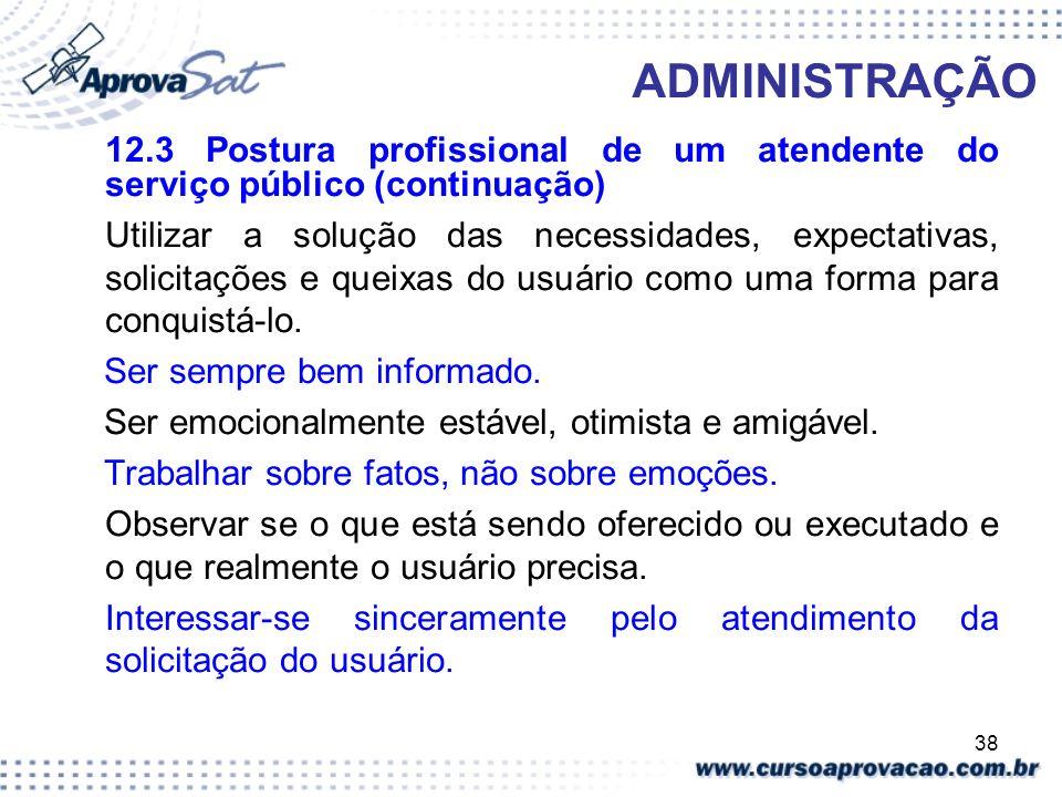 ADMINISTRAÇÃO12.3 Postura profissional de um atendente do serviço público (continuação)