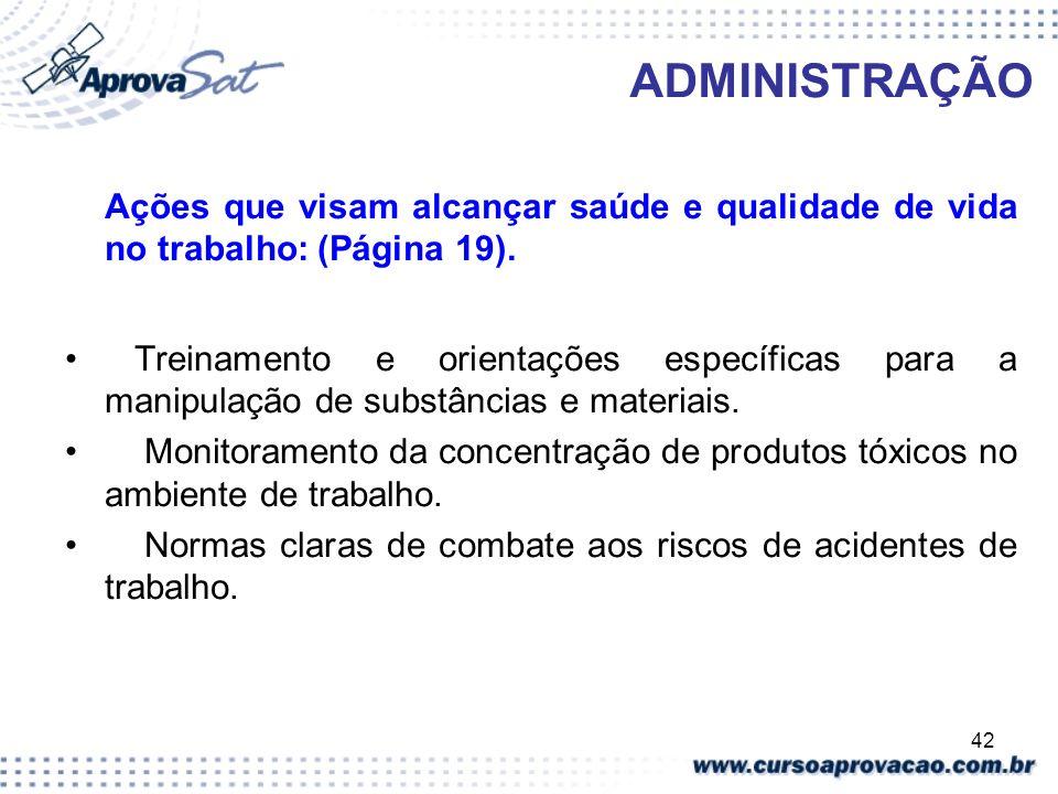 ADMINISTRAÇÃO Ações que visam alcançar saúde e qualidade de vida no trabalho: (Página 19).
