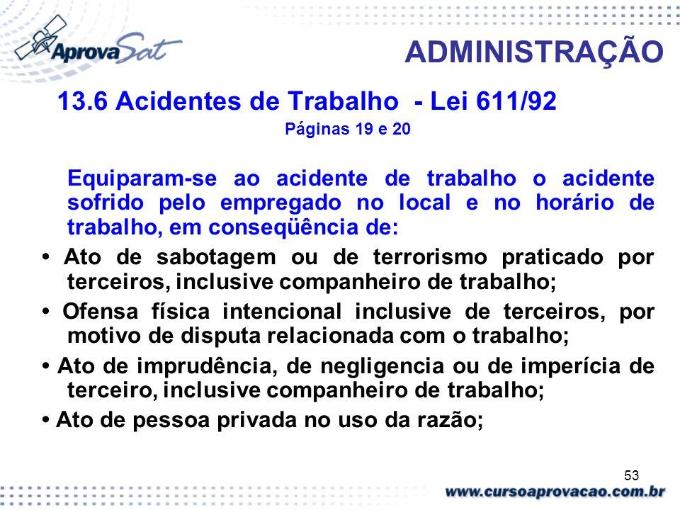 ADMINISTRAÇÃO 13.6 Acidentes de Trabalho - Lei 611/92