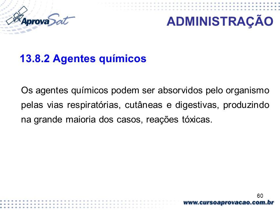 ADMINISTRAÇÃO 13.8.2 Agentes químicos