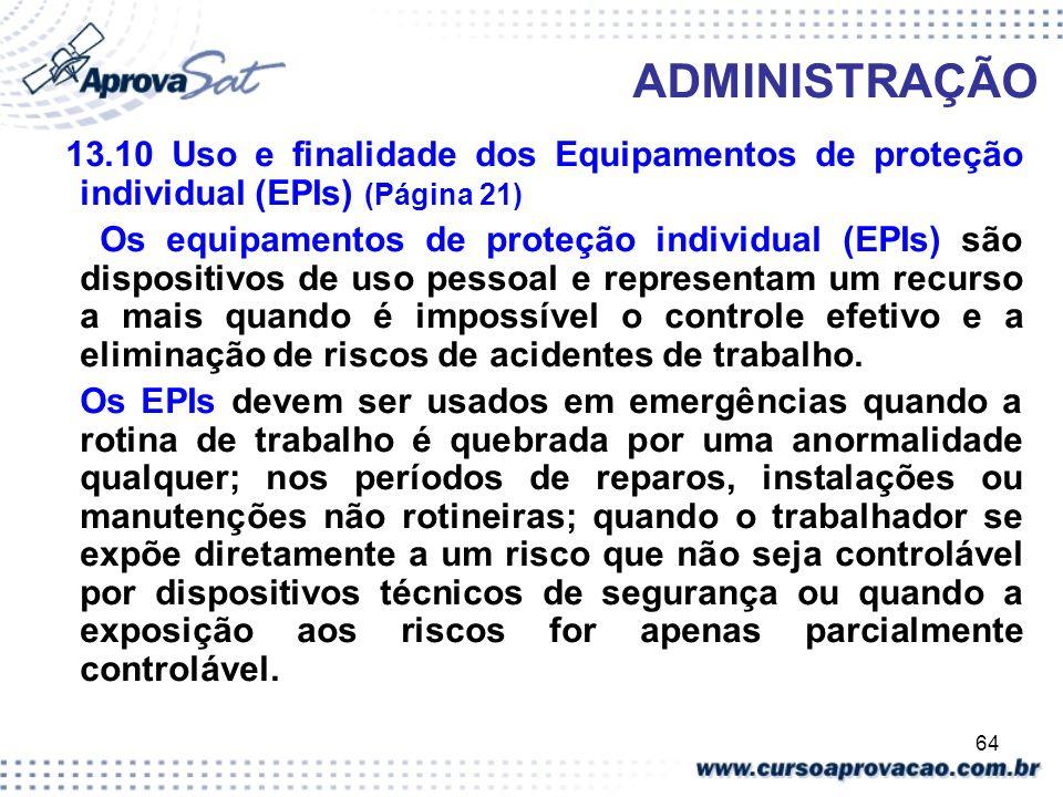 ADMINISTRAÇÃO 13.10 Uso e finalidade dos Equipamentos de proteção individual (EPIs) (Página 21)