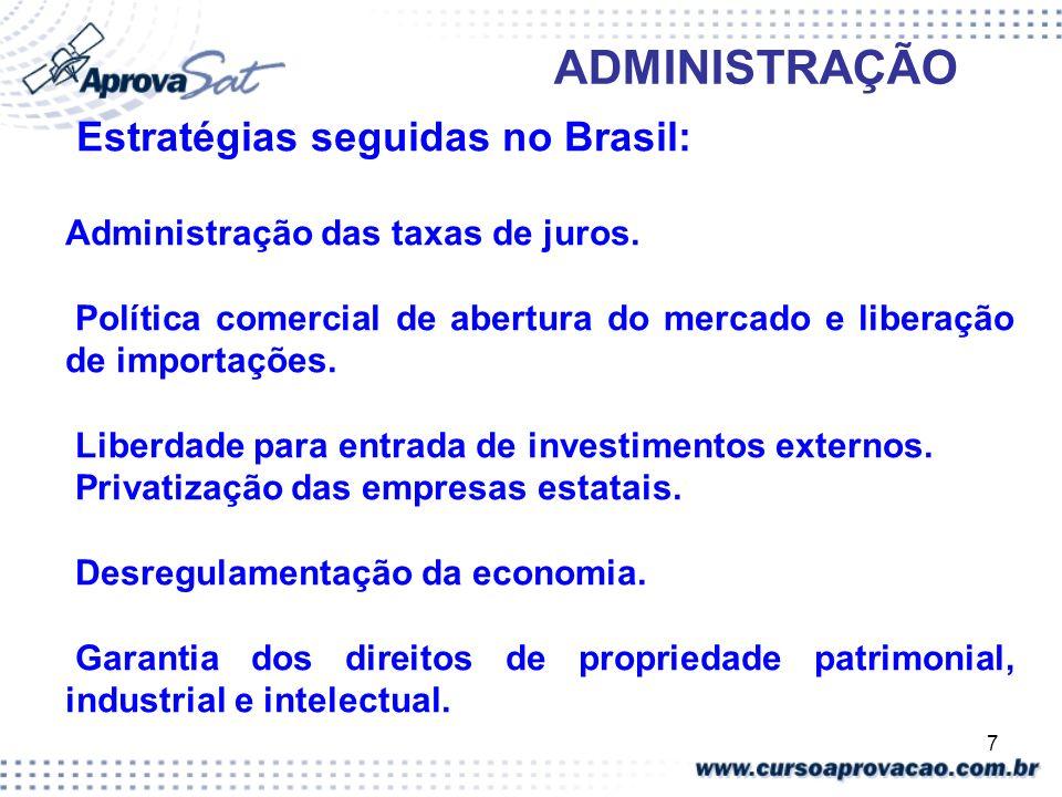 Estratégias seguidas no Brasil:
