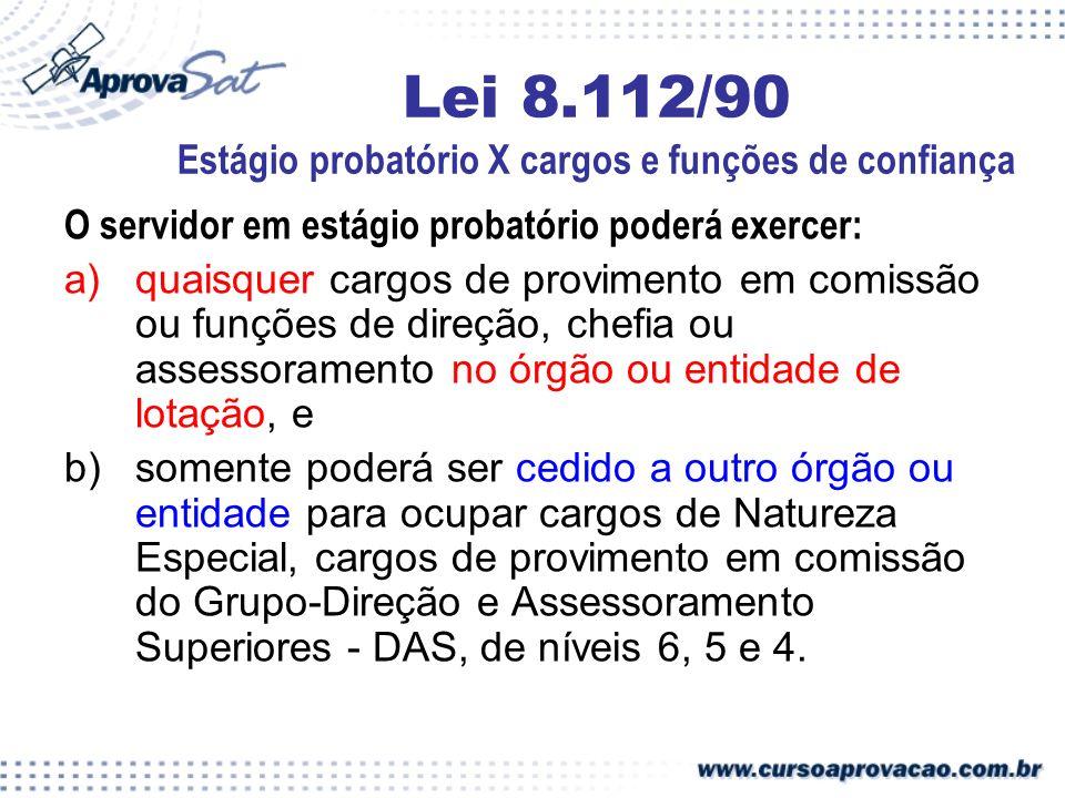 Lei 8.112/90 Estágio probatório X cargos e funções de confiança