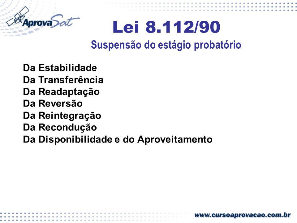 Lei 8.112/90 Suspensão do estágio probatório