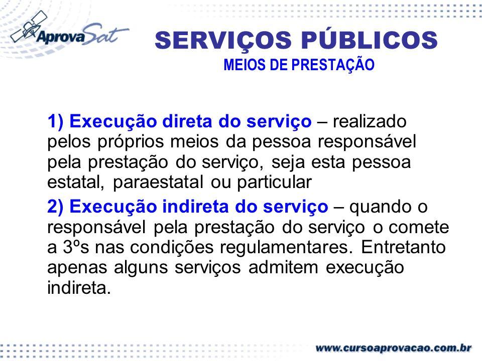 SERVIÇOS PÚBLICOS MEIOS DE PRESTAÇÃO