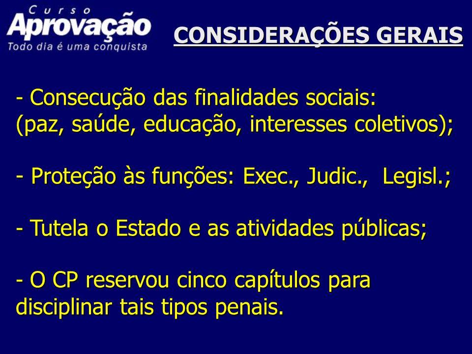 CONSIDERAÇÕES GERAISConsecução das finalidades sociais: (paz, saúde, educação, interesses coletivos);