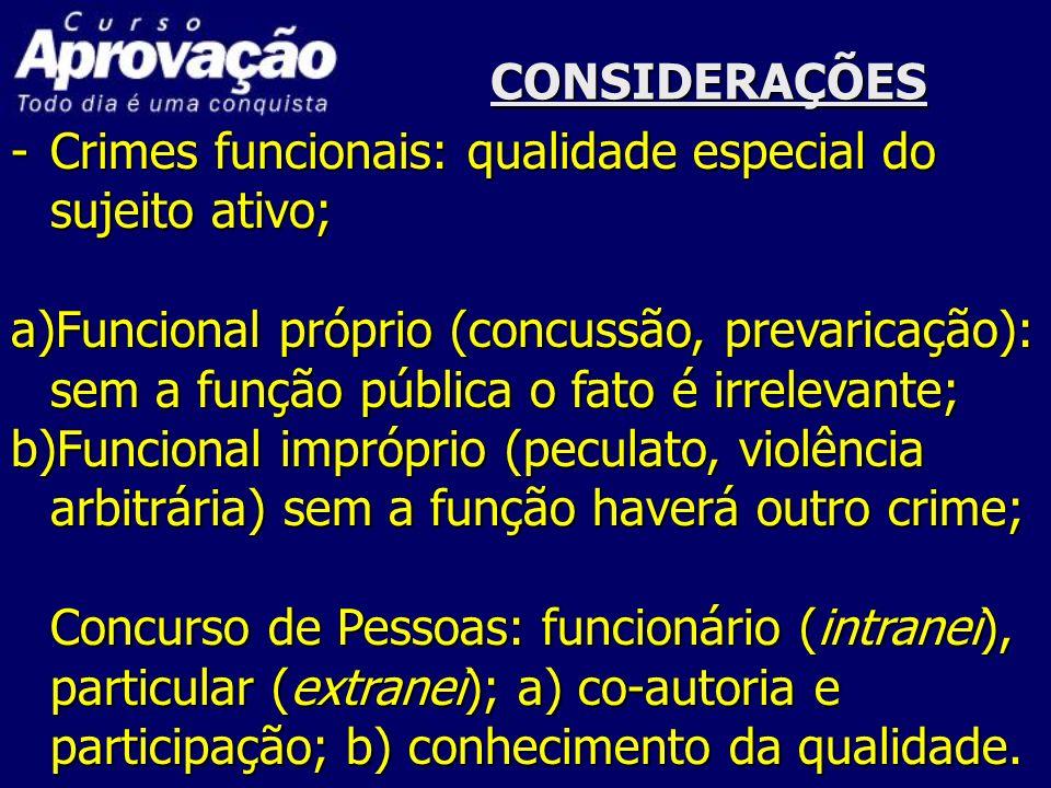 CONSIDERAÇÕESCrimes funcionais: qualidade especial do sujeito ativo;