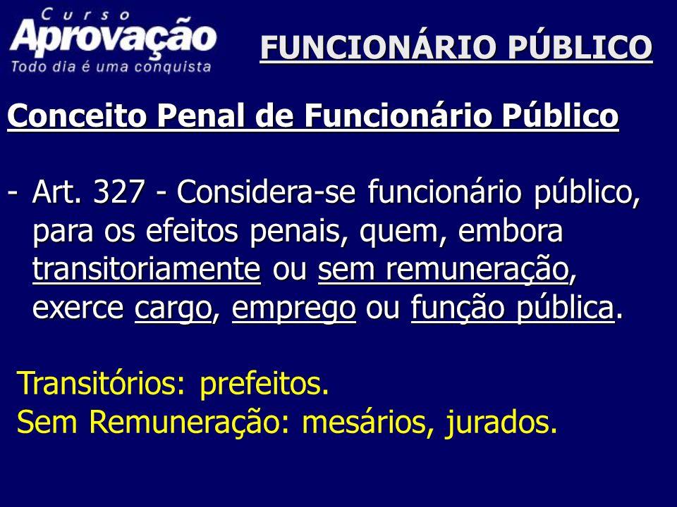 FUNCIONÁRIO PÚBLICOConceito Penal de Funcionário Público.
