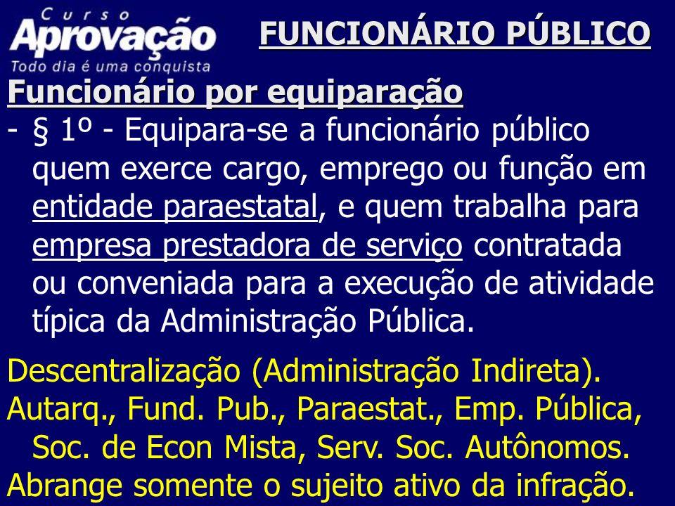 FUNCIONÁRIO PÚBLICOFuncionário por equiparação.