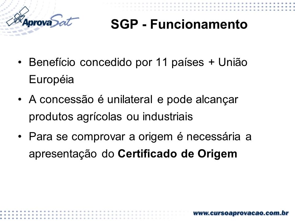 SGP - Funcionamento Benefício concedido por 11 países + União Européia