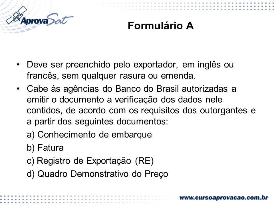 Formulário A Deve ser preenchido pelo exportador, em inglês ou francês, sem qualquer rasura ou emenda.