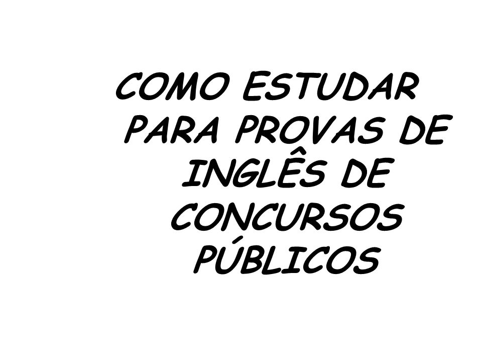 COMO ESTUDAR PARA PROVAS DE INGLÊS DE CONCURSOS PÚBLICOS