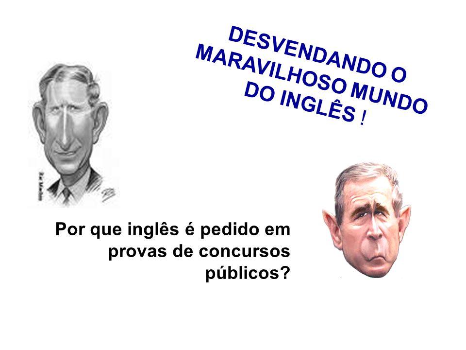 DESVENDANDO O MARAVILHOSO MUNDO DO INGLÊS !