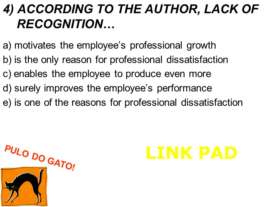 LINK PAD 4) ACCORDING TO THE AUTHOR, LACK OF RECOGNITION…