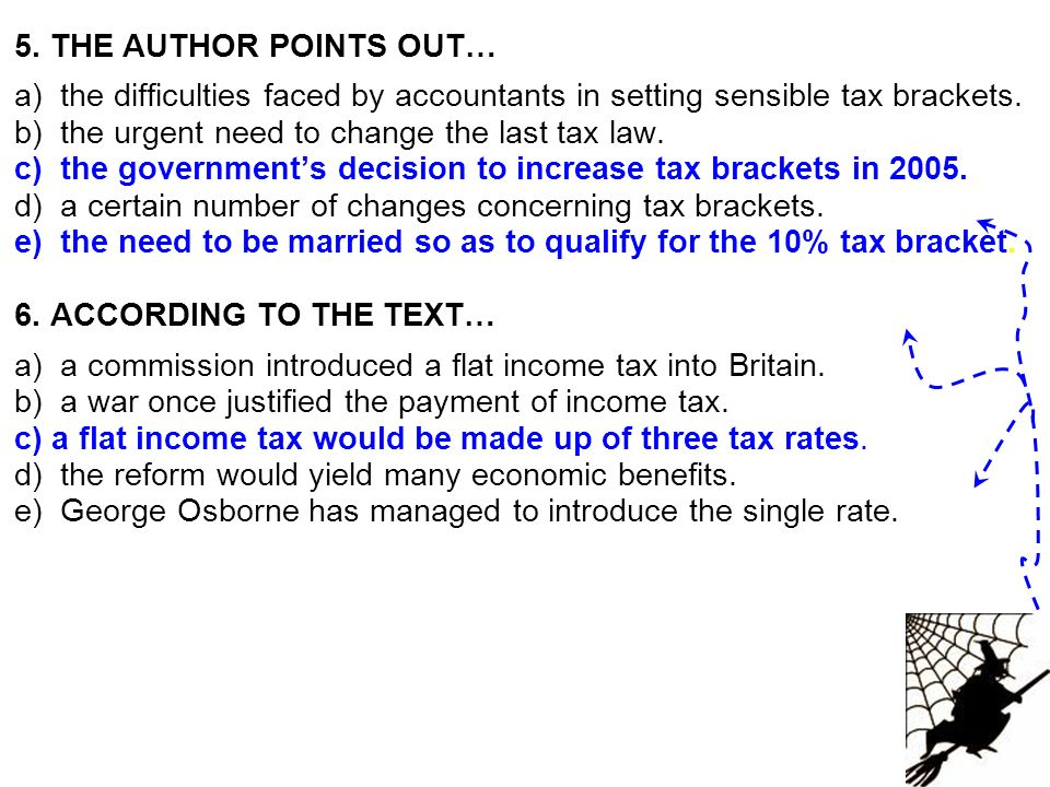 5. THE AUTHOR POINTS OUT… a) the difficulties faced by accountants in setting sensible tax brackets.