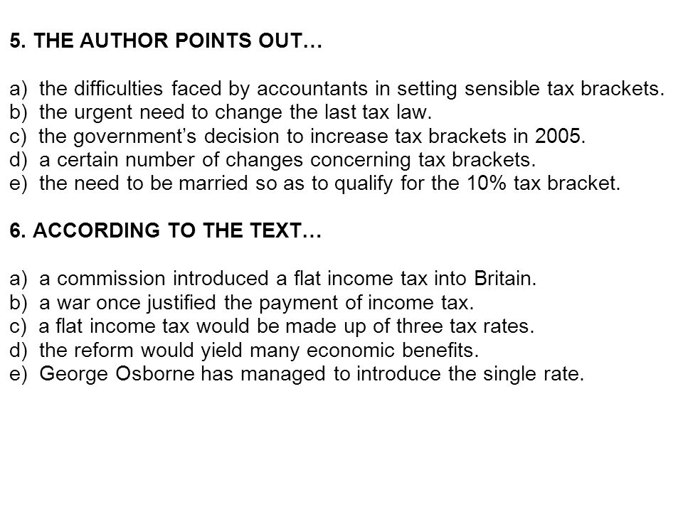 5. THE AUTHOR POINTS OUT…a) the difficulties faced by accountants in setting sensible tax brackets.