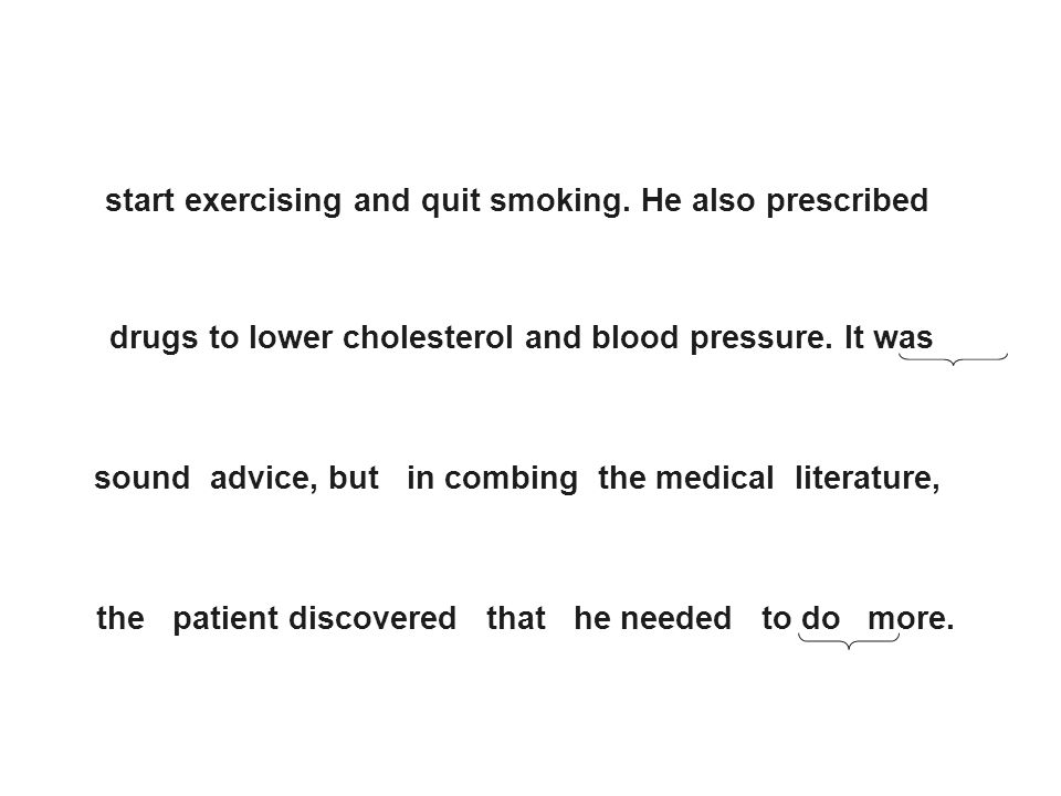 start exercising and quit smoking. He also prescribed
