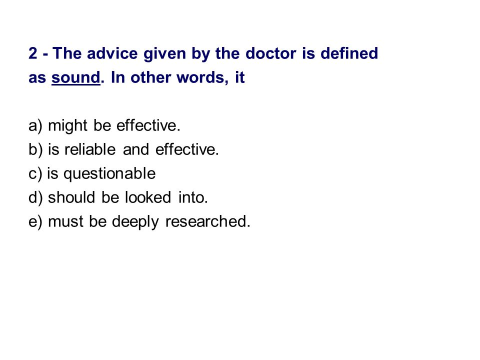 2 - The advice given by the doctor is defined