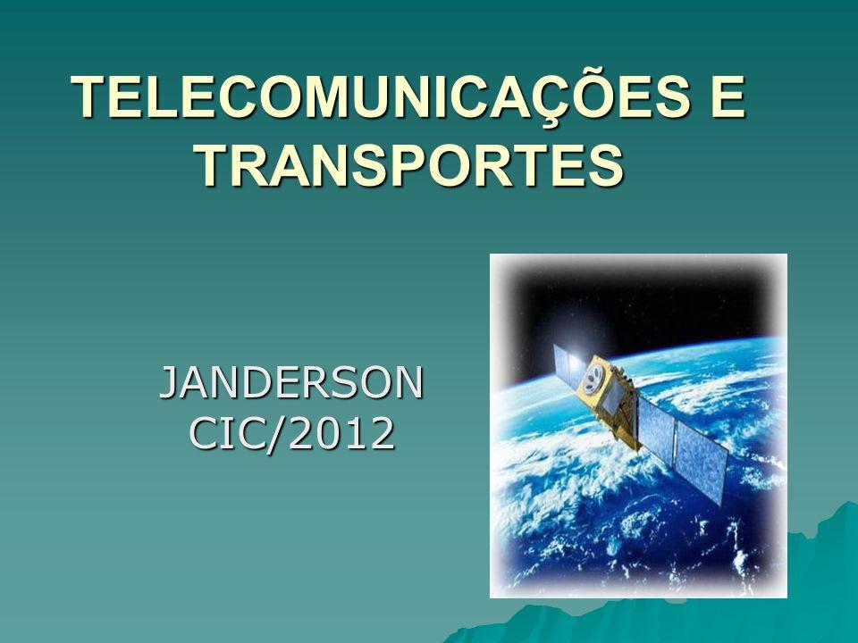 TELECOMUNICAÇÕES E TRANSPORTES