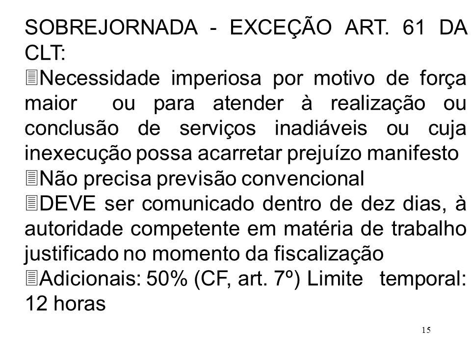 SOBREJORNADA - EXCEÇÃO ART. 61 DA CLT: