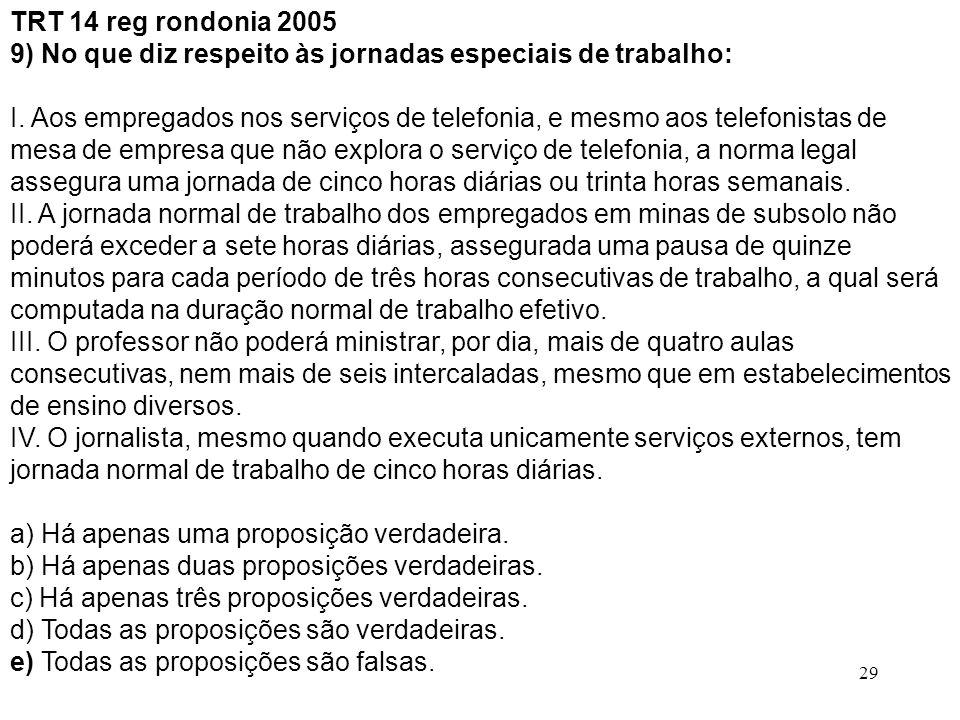 TRT 14 reg rondonia 2005 9) No que diz respeito às jornadas especiais de trabalho: