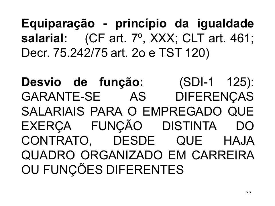 Equiparação - princípio da igualdade salarial: (CF art