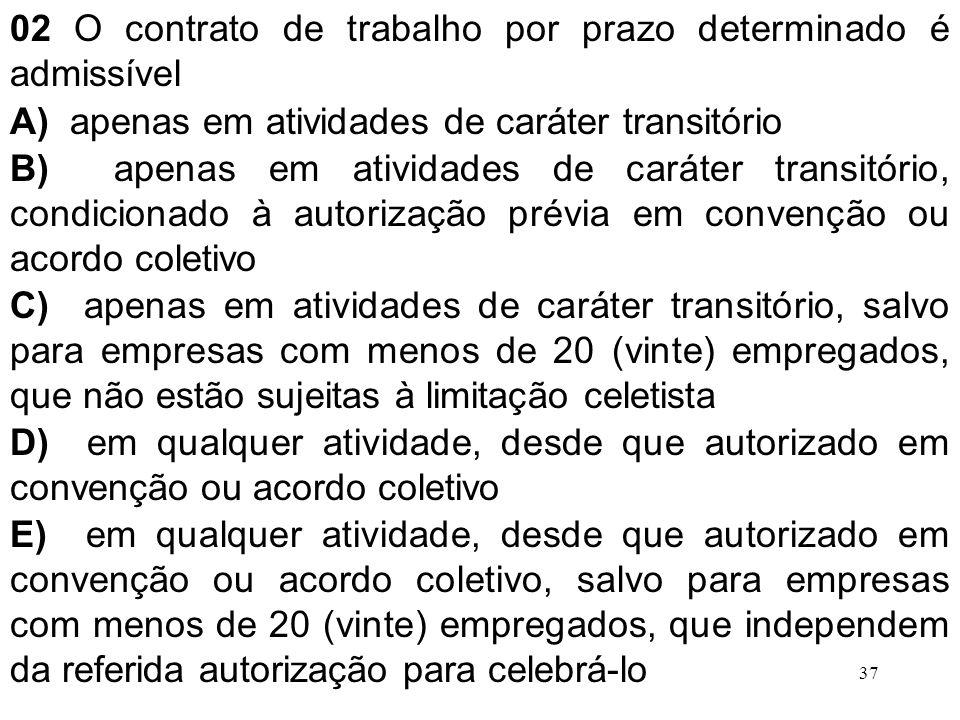 02 O contrato de trabalho por prazo determinado é admissível