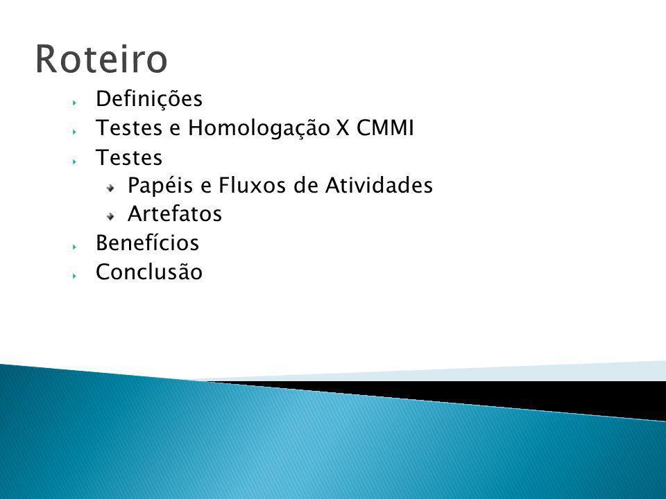 Roteiro Definições Testes e Homologação X CMMI Testes