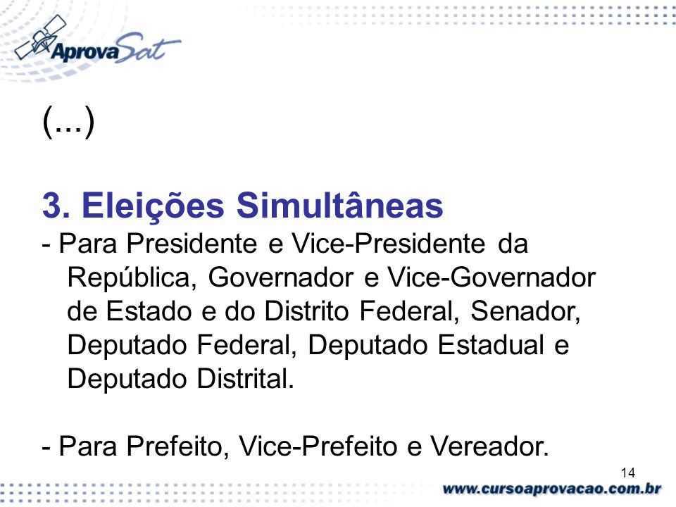 (...) 3. Eleições Simultâneas