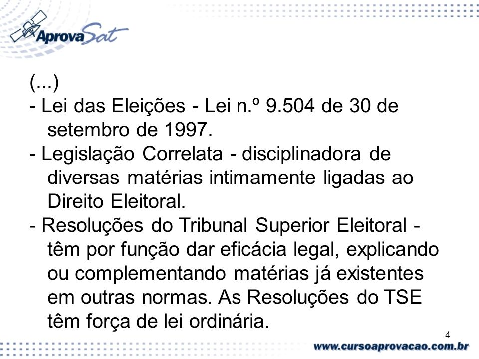 (...) - Lei das Eleições - Lei n.º 9.504 de 30 de setembro de 1997.