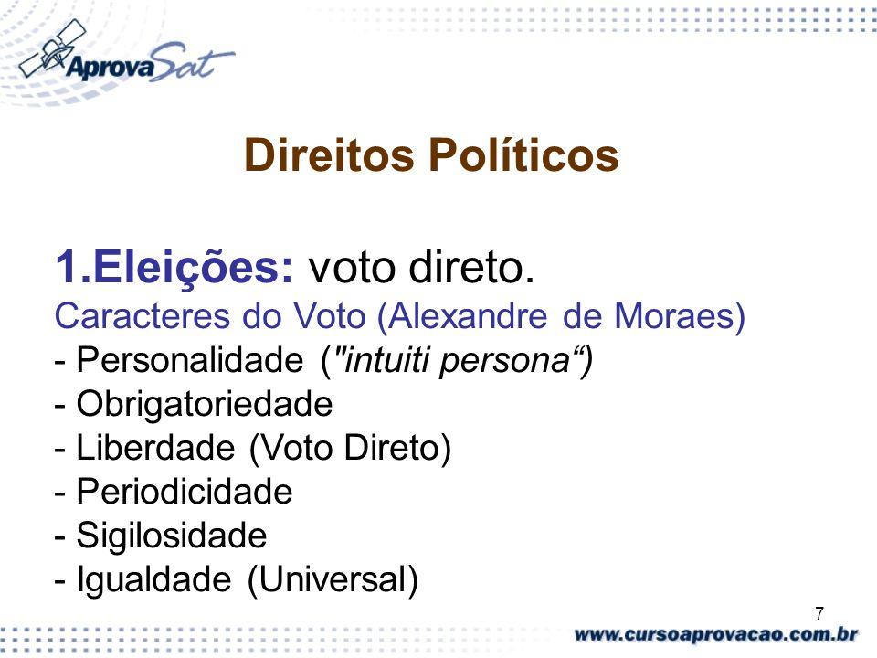Direitos Políticos 1.Eleições: voto direto.