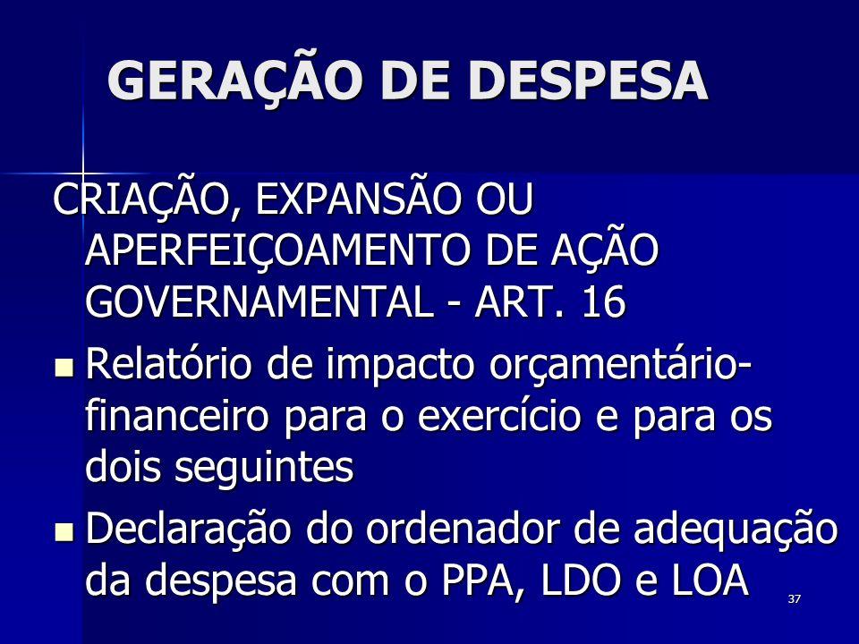 GERAÇÃO DE DESPESA CRIAÇÃO, EXPANSÃO OU APERFEIÇOAMENTO DE AÇÃO GOVERNAMENTAL - ART. 16.