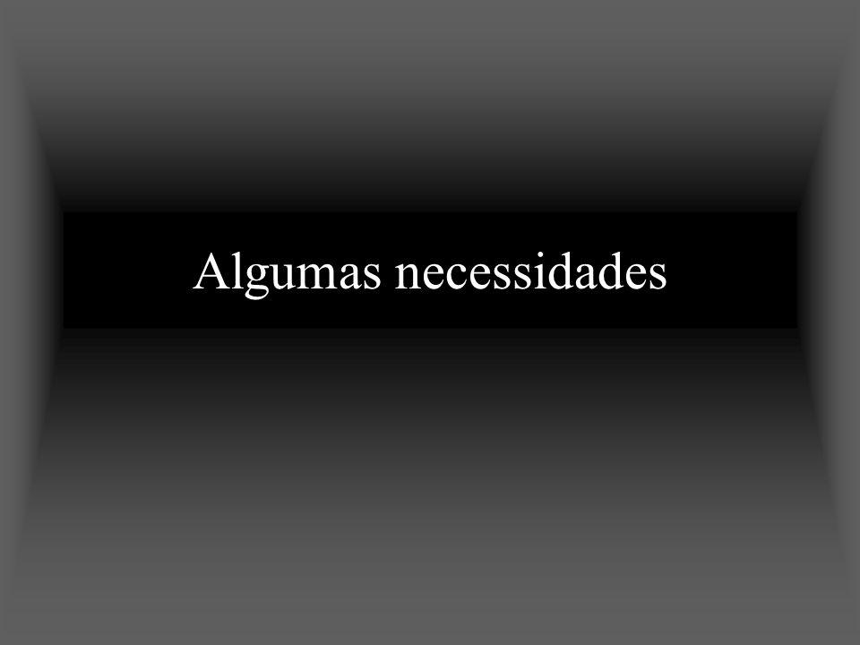 Algumas necessidades