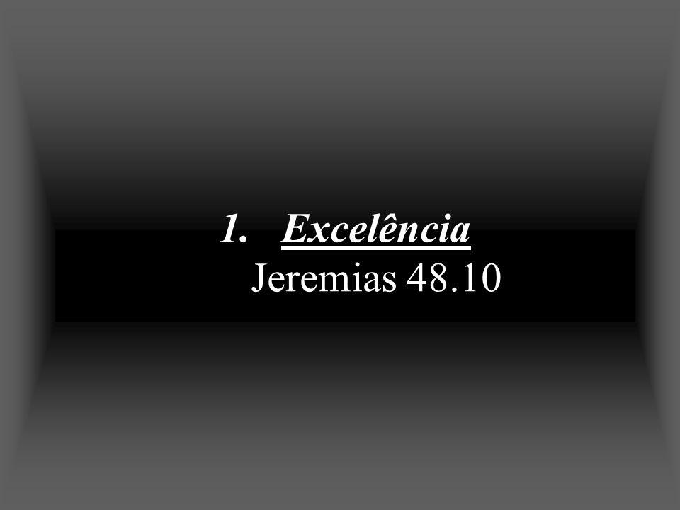 Excelência Jeremias 48.10