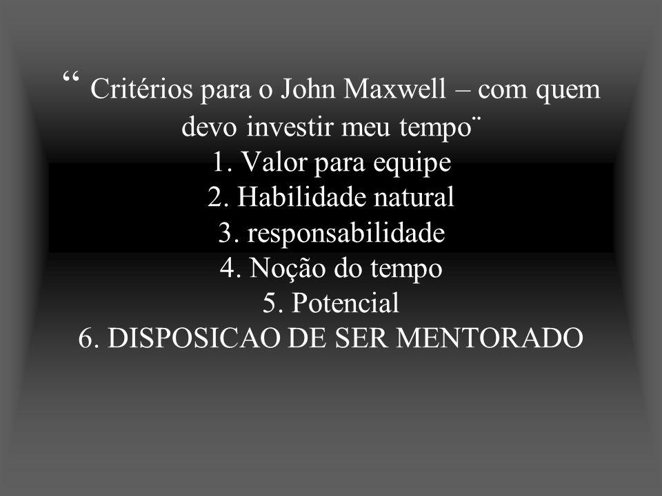 Critérios para o John Maxwell – com quem devo investir meu tempo¨ 1