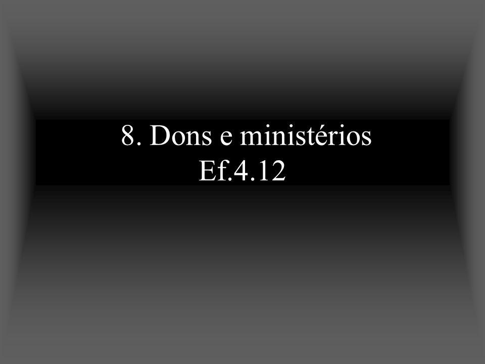 8. Dons e ministérios Ef.4.12