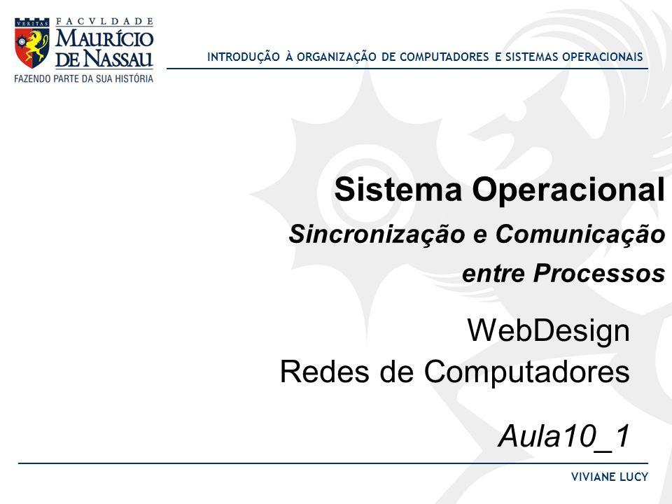 Sistema Operacional Sincronização e Comunicação entre Processos