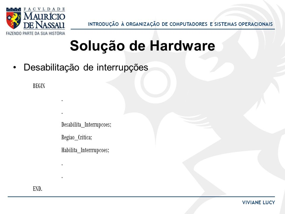 Solução de Hardware Desabilitação de interrupções BEGIN .