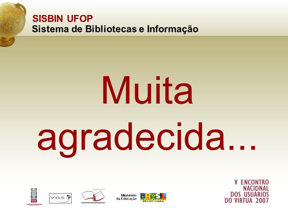 SISBIN UFOP Sistema de Bibliotecas e Informação Muita agradecida...