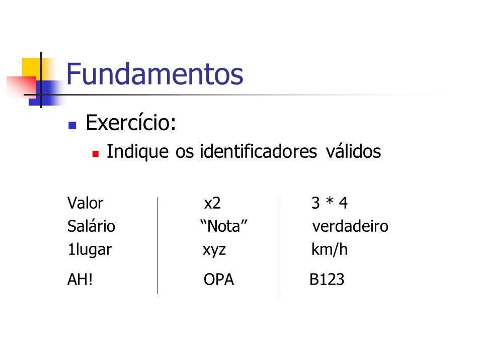Fundamentos Exercício: Indique os identificadores válidos