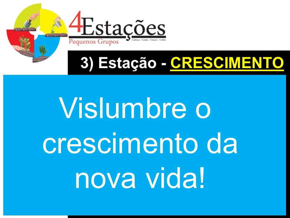 3) Estação - CRESCIMENTO