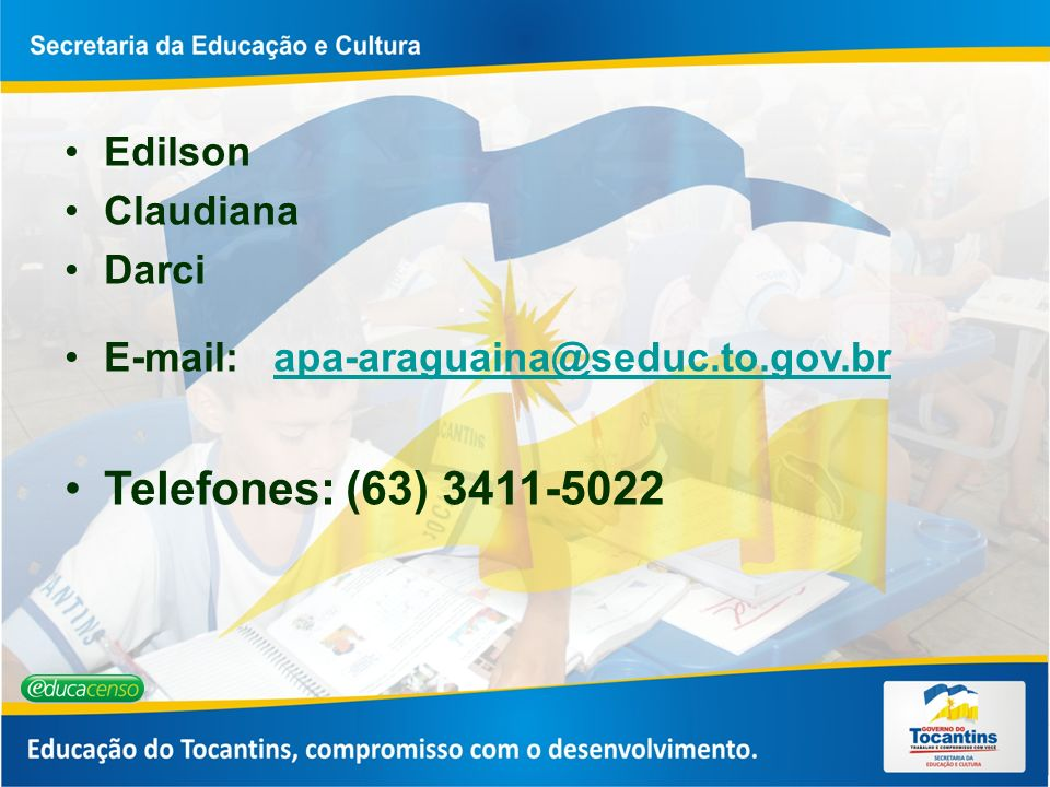 Telefones: (63) 3411-5022 Edilson Claudiana Darci