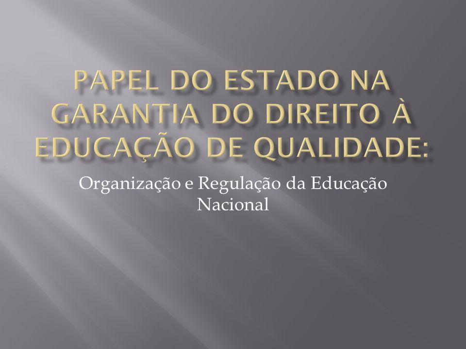 Papel do Estado na garantia do Direito à Educação de Qualidade: