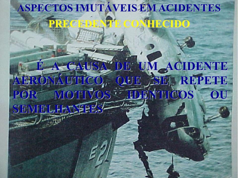 ASPECTOS IMUTÁVEIS EM ACIDENTES