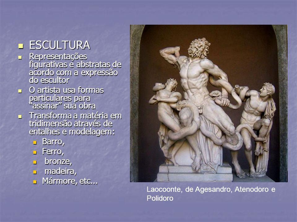 ESCULTURA Representações figurativas e abstratas de acordo com a expressão do escultor. O artista usa formas particulares para assinar sua obra.