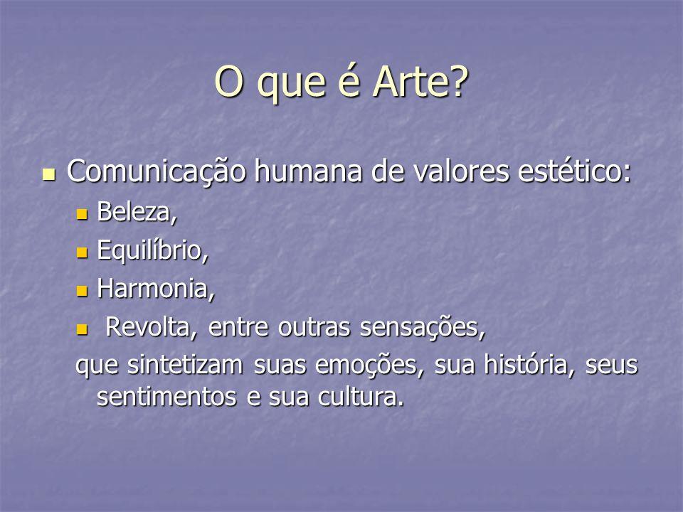 O que é Arte Comunicação humana de valores estético: Beleza,