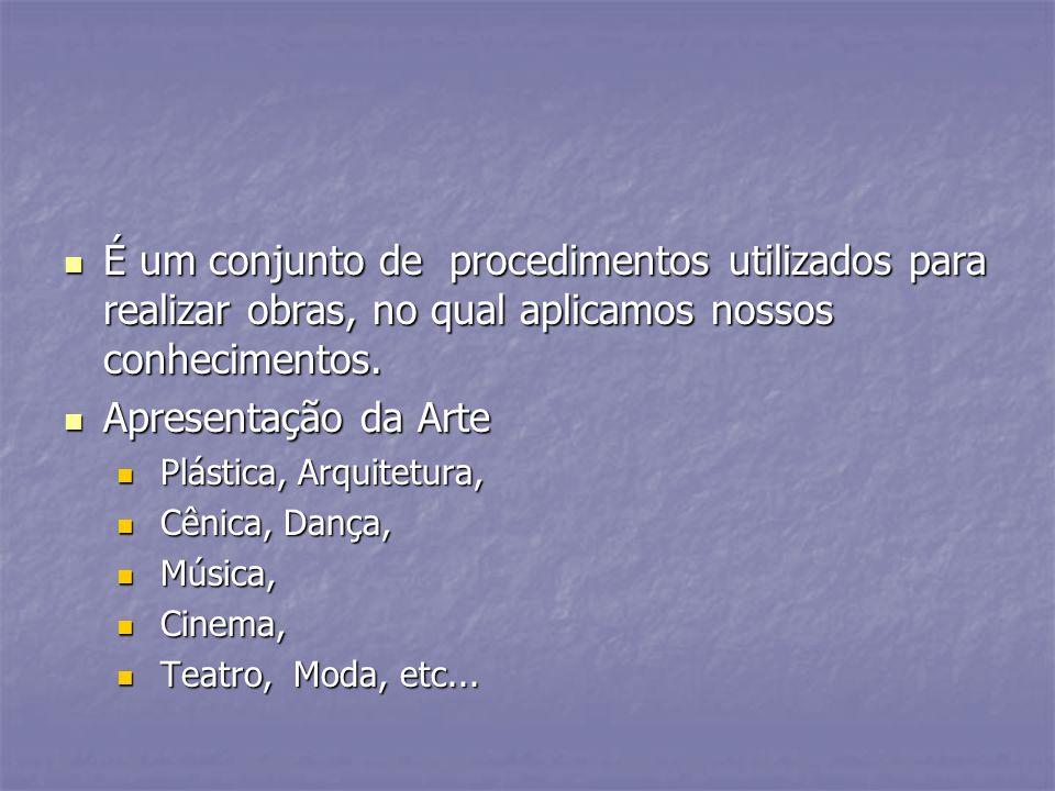 É um conjunto de procedimentos utilizados para realizar obras, no qual aplicamos nossos conhecimentos.