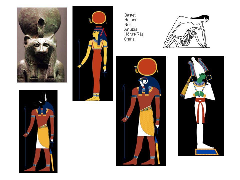 Bastet Hathor Nut Anúbis Hórus(Rá) Osíris