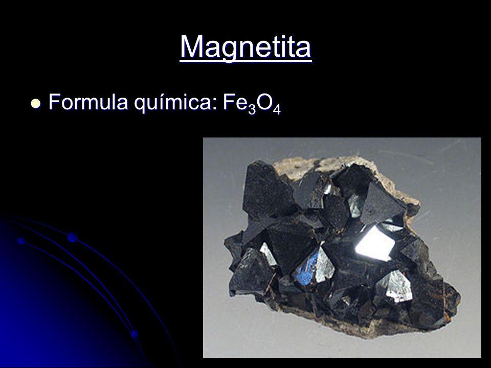 Magnetita Formula química: Fe3O4