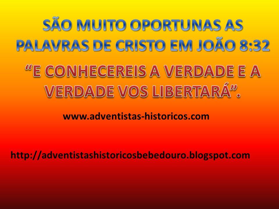 SÃO MUITO OPORTUNAS AS PALAVRAS DE CRISTO EM JOÃO 8:32